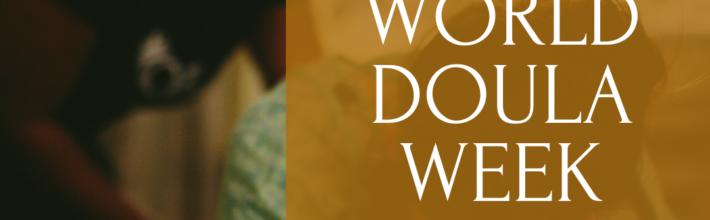 Celebrating World Doula Week 2021